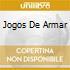 JOGOS DE ARMAR