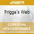 FRIGGA'S WEB
