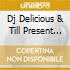 Dj Delicious & Till Present Big And Dirty Sounds