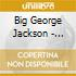 Big George Jackson - Beggin' Ain't For Me