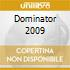 DOMINATOR 2009