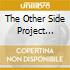 THE OTHER SIDE PROJECT VOL.1