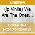 (LP VINILE) WE ARE THE ONES WE'VE BEEN WAITING FOR