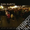 Dan Curtin - We Are The Ones We'Ve Been Waiting