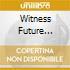 WITNESS FUTURE VINTAGE VOL.2