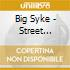 Big Syke - Street Commando