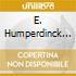 E. Humperdinck - Hansel Und Gretel (2 Cd)