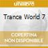 TRANCE WORLD 7
