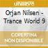 Orjan Nilsen - Trance World 9
