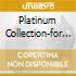 PLATINUM COLLECTION-FOR YOUR LOVE/2C