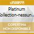 PLATINUM COLLECTION-NESSUN DORMA/2CD
