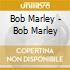 Bob Marley - Bob Marley