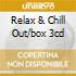 RELAX & CHILL OUT/BOX 3CD