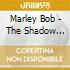 THE SHADOW OF BOB MARLEY
