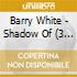 THE SHADOW OF BARRY WHITE&FRIE