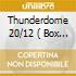 THUNDERDOME 20/12  ( BOX 3 CD)
