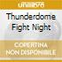 THUNDERDOME FIGHT NIGHT