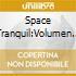Space Tranquil:Volumen Tres