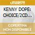 KENNY DOPE: CHOICE/2CD Unmixed Dj