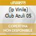 (LP VINILE) CLUB AZULI 05