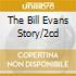 THE BILL EVANS STORY/2CD