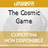 THE COSMIC GAME