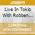 LIVE IN TOKIO WITH ROBBEN FORD