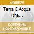 TERRA E ACQUA (THE ORIGINAL SARDINIAN ROOTS ROCKERS)
