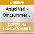 Artisti Vari - Om:summer Session