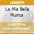 LA MIA BELLA MUSICA