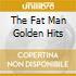 THE FAT MAN GOLDEN HITS