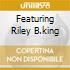 FEATURING RILEY B.KING