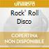 ROCK' ROLL DISCO
