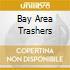 BAY AREA TRASHERS