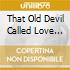 THAT OLD DEVIL CALLED LOVE AGAIN