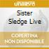 SISTER SLEDGE LIVE