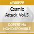 COSMIC ATTACK VOL.5