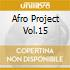 AFRO PROJECT VOL.15