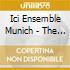 Ici Ensemble Munich - The Wisdom Of Pearls