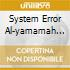 SYSTEM ERROR AL-YAMAMAH MIX
