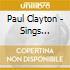 Paul Clayton - Sings Homemade Songs And Ballads / Folk Singer!