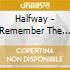 CD - HALFWAY - REMEMBER THE RIVER