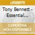 ESSENTIAL TONY BENNETT