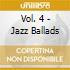 VOL.  4 - JAZZ BALLADS