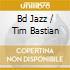 BD JAZZ / TIM BASTIAN