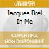JACQUES BREL IN ME