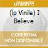 (LP VINILE) I BELIEVE