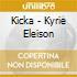 Kicka - Kyrie Eleison