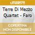 Terre Di Mezzo Quartet - Faro