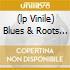 (LP VINILE) BLUES & ROOTS (180 GR)